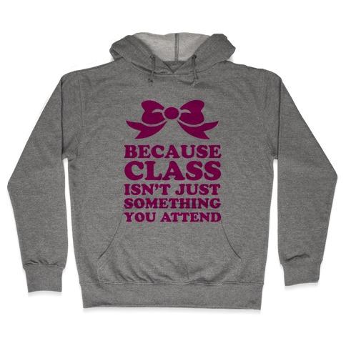 Because Class Hooded Sweatshirt