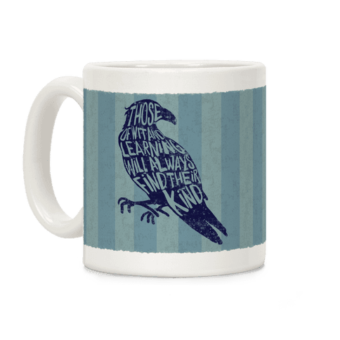 Those Of Wit And Learning Will Always Find Their Kind (Ravenclaw) Coffee Mug