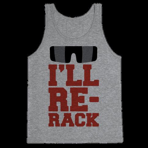 I'll Re-rack Parody Tank Top