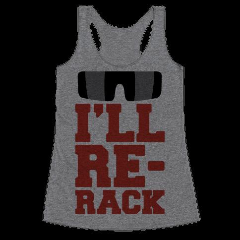 I'll Re-rack Parody Racerback Tank Top