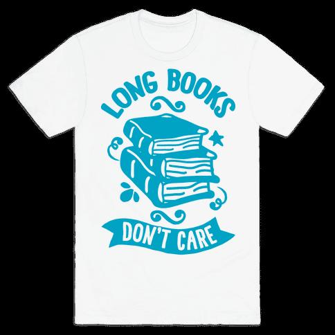 Long Books Don't Care Mens T-Shirt