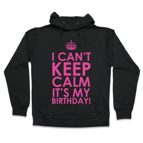 Its My Birthday Hooded Sweatshirts   LookHUMAN