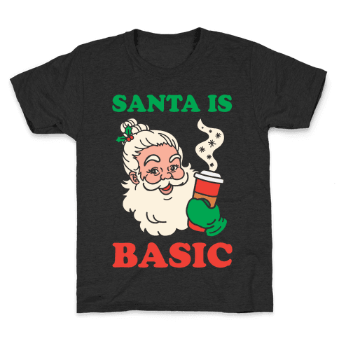 Santa Is Basic Kids T-Shirt