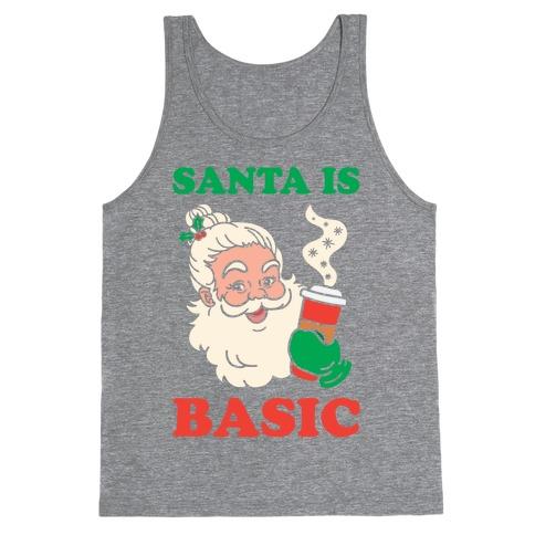 Santa Is Basic Tank Top