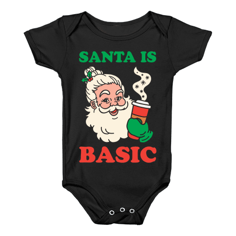 Santa Is Basic Baby Onesy