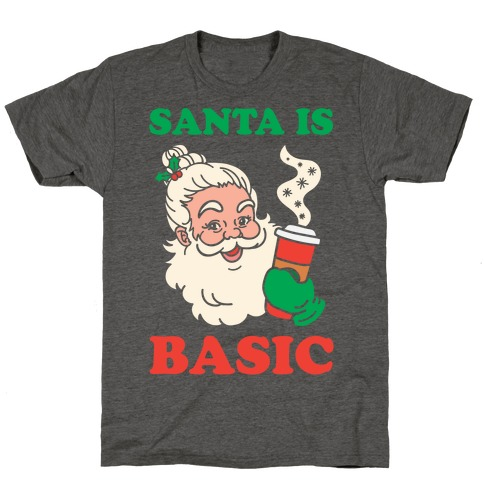 Santa Is Basic T-Shirt