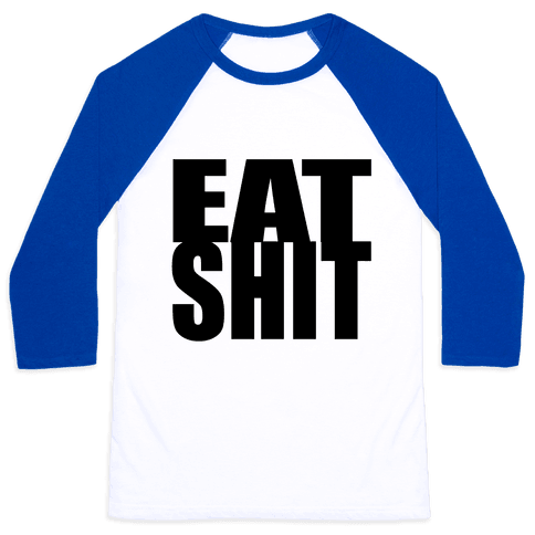 Eat Shit Baseball Tee