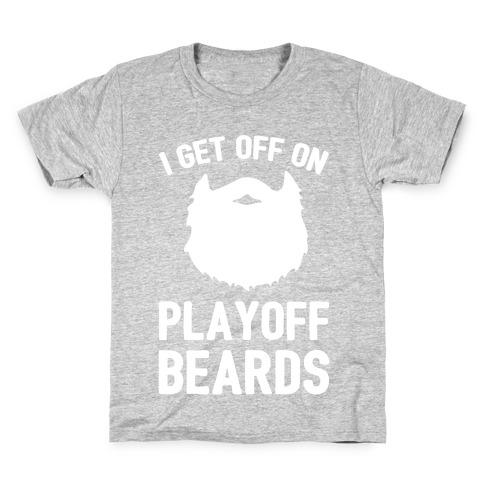 I Get Off On Playoff Beards Kids T-Shirt