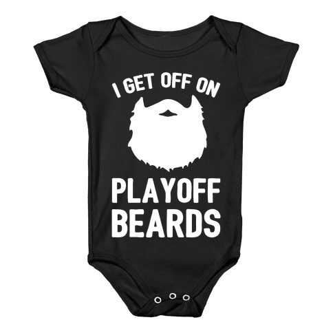 I Get Off On Playoff Beards Baby Onesy
