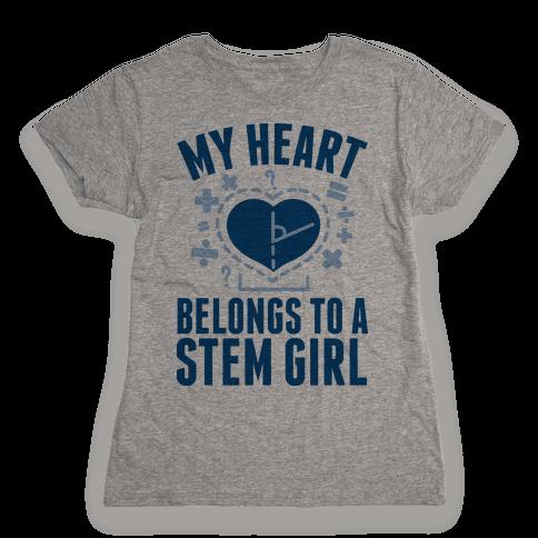 My Heart Belongs to a STEM Girl Womens T-Shirt