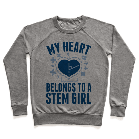 My Heart Belongs to a STEM Girl Pullover