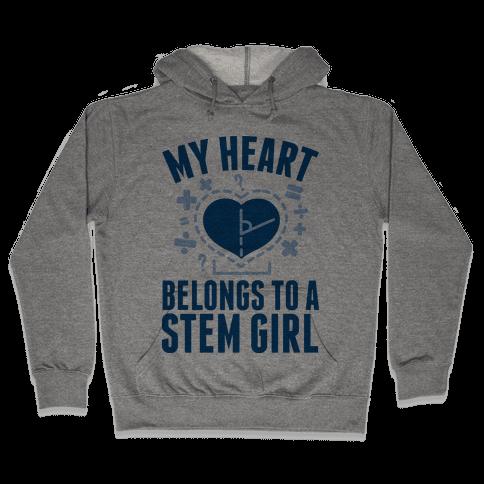 My Heart Belongs to a STEM Girl Hooded Sweatshirt