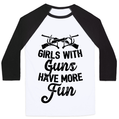 Girls With Guns Have More Fun Baseball Tee