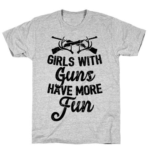 Girls With Guns Have More Fun Mens T-Shirt