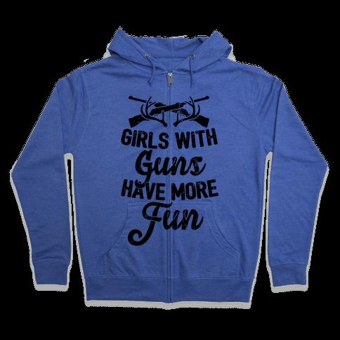 Girls With Guns Have More Fun Zip Hoodie