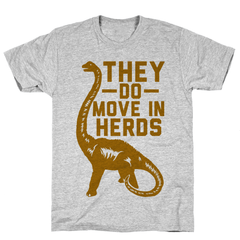 They Do Move in Herds Mens T-Shirt