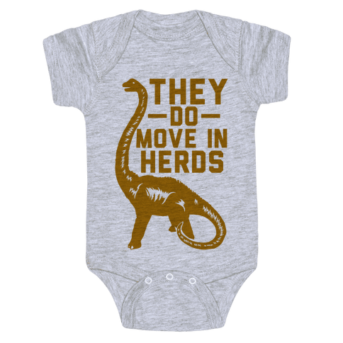 They Do Move in Herds Baby Onesy