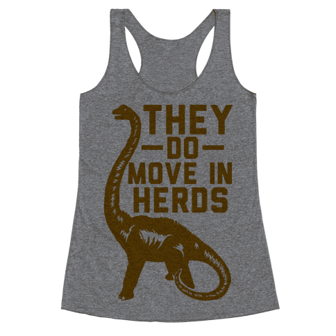 They Do Move in Herds Racerback Tank Top