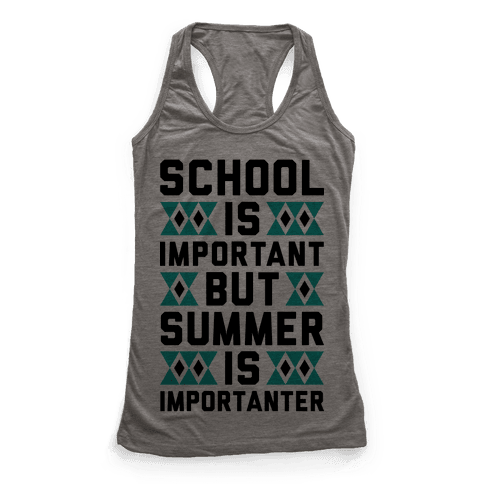Summer Is Importanter Racerback Tank Top
