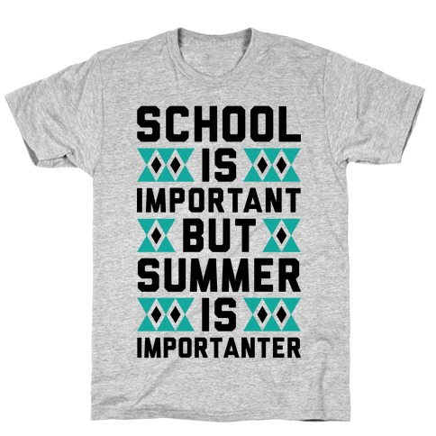 Summer Is Importanter T-Shirt
