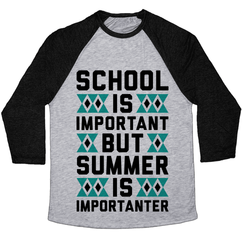 Summer Is Importanter Baseball Tee