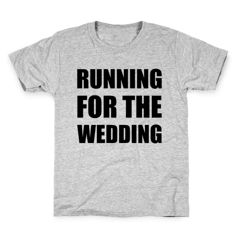 Running For The Wedding Kids T-Shirt