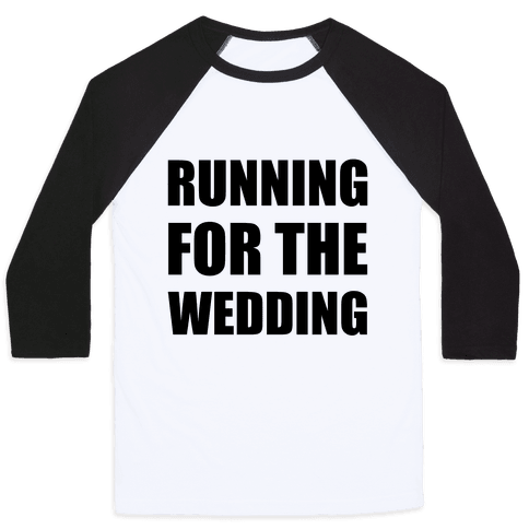 Running For The Wedding Baseball Tee