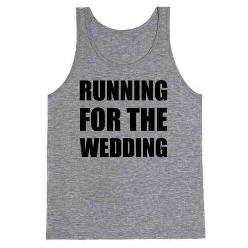 Running For The Wedding Tank Top
