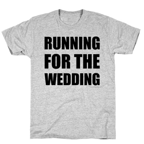 Running For The Wedding T-Shirt