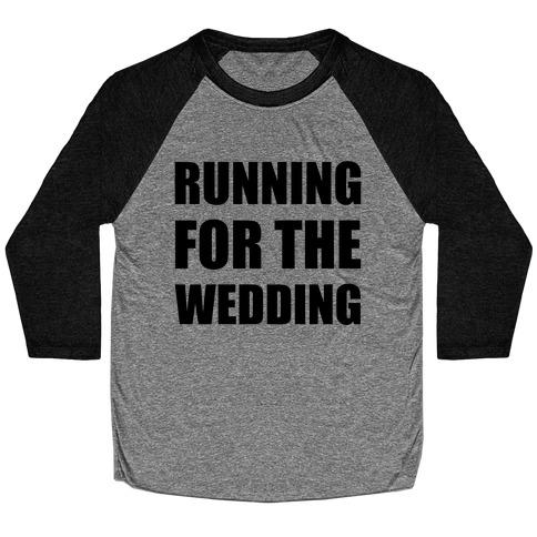 Running For The Wedding Baseball Tee