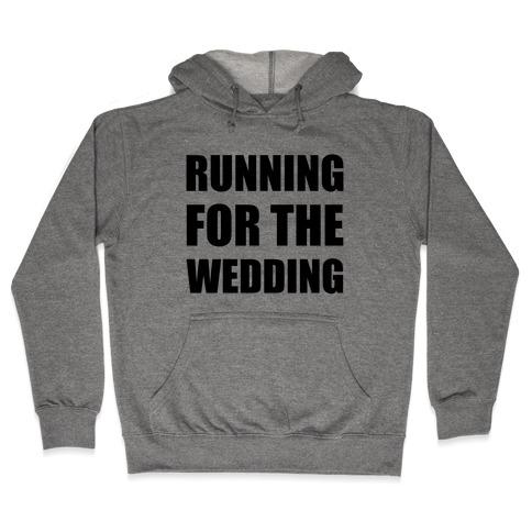 Running For The Wedding Hooded Sweatshirt