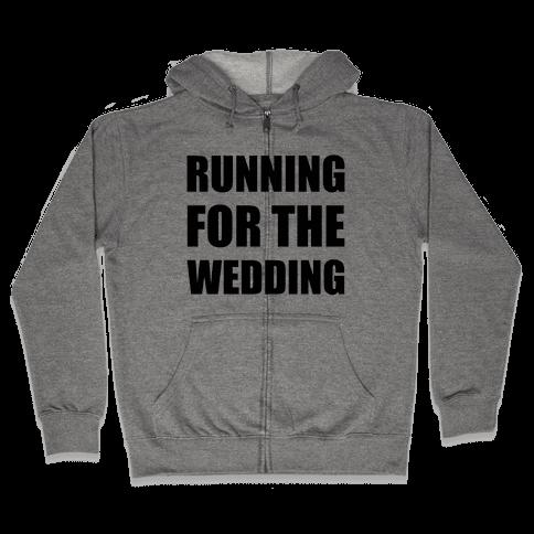 Running For The Wedding Zip Hoodie