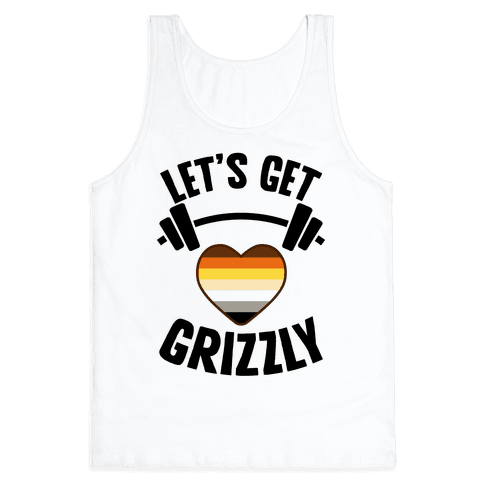 Let's Get Grizzly Tank Top