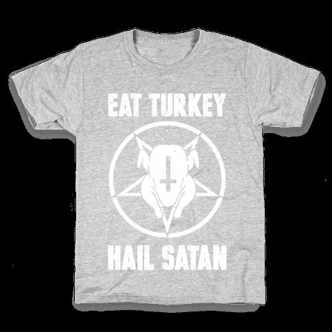 Eat Turkey, Hail Satan Kids T-Shirt