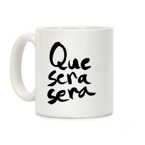 Que Sera Sera Coffee Mug