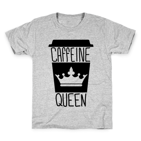 Caffeine Queen Kids T-Shirt