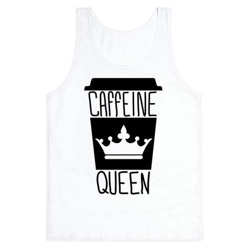Caffeine Queen Tank Top