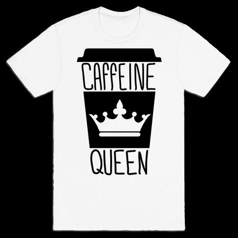 Caffeine Queen Mens T-Shirt