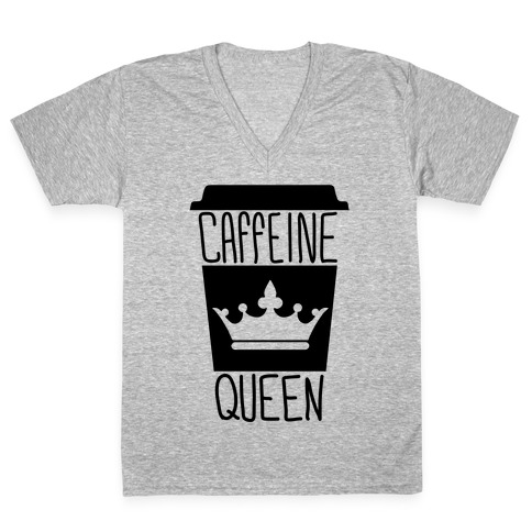 Caffeine Queen V-Neck Tee Shirt