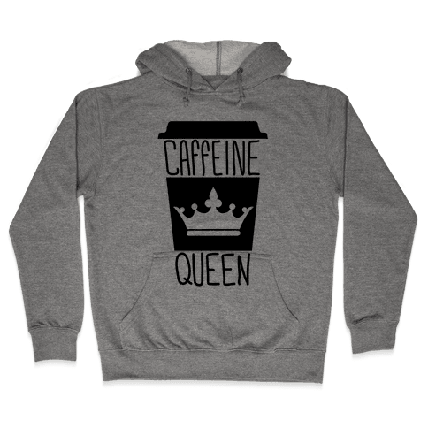 Caffeine Queen Hooded Sweatshirt
