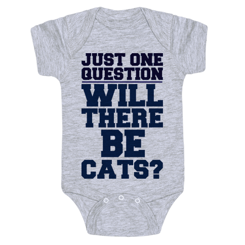 Will There Be Cats? Baby Onesy