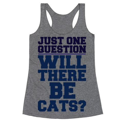 Will There Be Cats? Racerback Tank Top