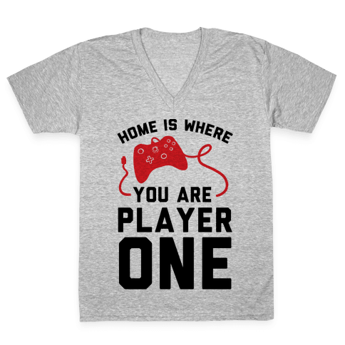 Home Is Where You Are Player One V-Neck Tee Shirt