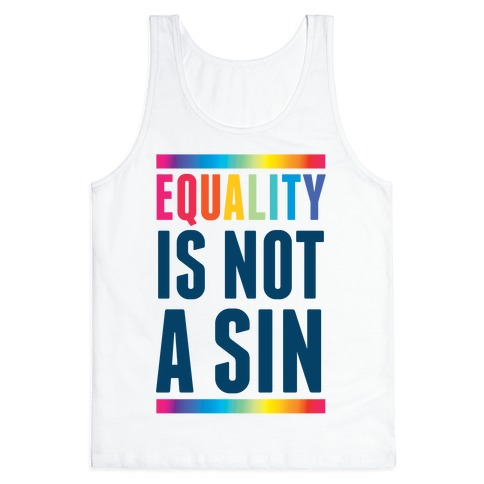 Equality Is Not A Sin Tank Top