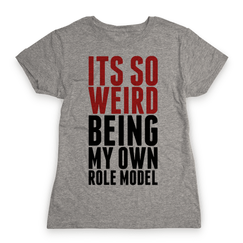 It's So Weird Being My Own Role Model (Red) Womens T-Shirt