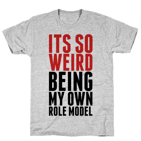 It's So Weird Being My Own Role Model (Red) Mens T-Shirt
