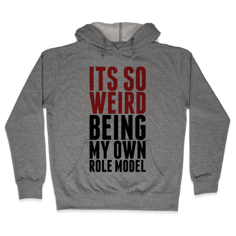 It's So Weird Being My Own Role Model (Red) Hooded Sweatshirt