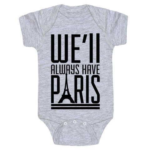 We'll Always Have Paris Baby Onesy