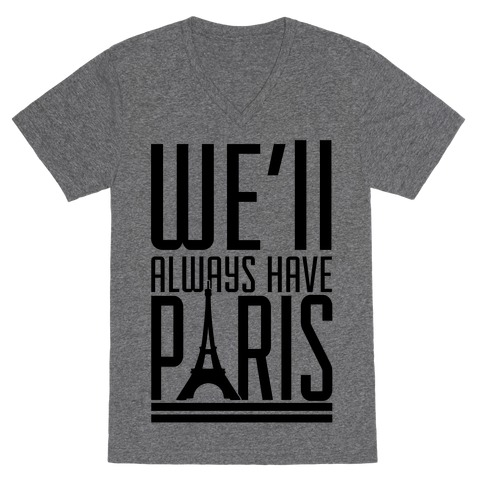 We'll Always Have Paris V-Neck Tee Shirt