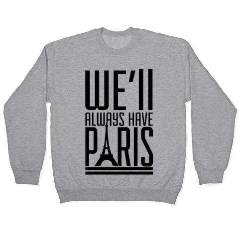 We'll Always Have Paris Pullover